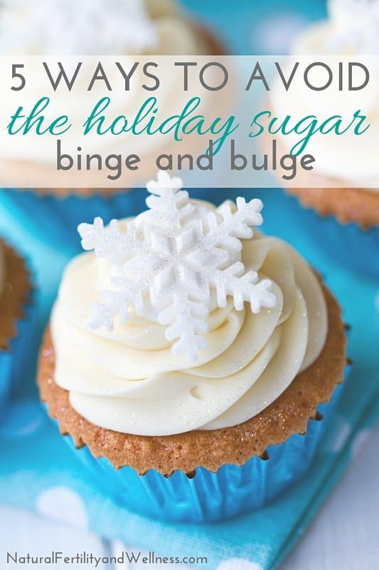 5 Ways to avoid the holiday sugar binge and bulge