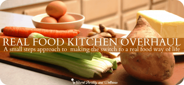 "Real Food Kitchen Overhaul - taking small steps and switching over to making only ""real food"""