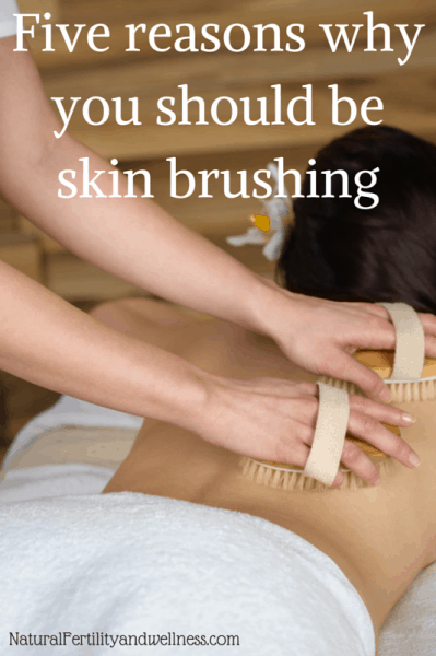 Five reasons why you should be skin brushing